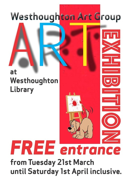 Westhoughton Art Group 2017 exhibition at Westhoughton Library poster - 2017 expo runs for two weeks from the Thursday 23rd March.