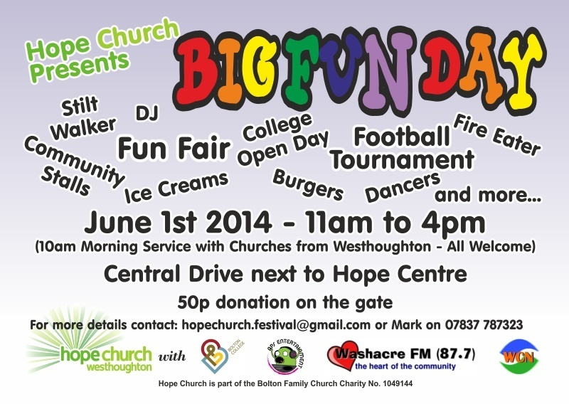 Big Fun Day 2014 - Hope Church/Community Centre, Westhoughton Community Network Fayre and Westhoughton College join forces for a of fun, interest and entertainment 1 June 2014