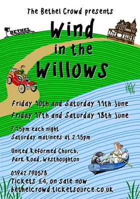 Westhoughton's Bethel Crowd - Wind and the Willows (June 2016 Youth Production)