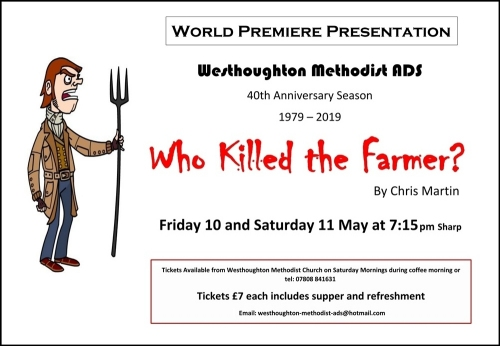 Westhoughton Methodist ADS presents a Murder Mystery Premier - Who Killed The Farmer? - May.